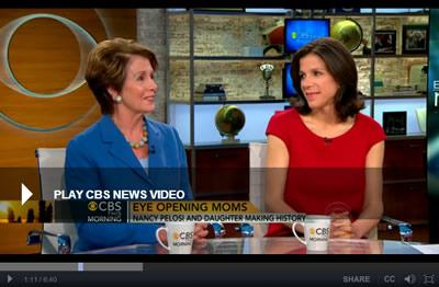 Congresswoman Pelosi on CBS' 'This Morning' with Alexandra Pelosi.