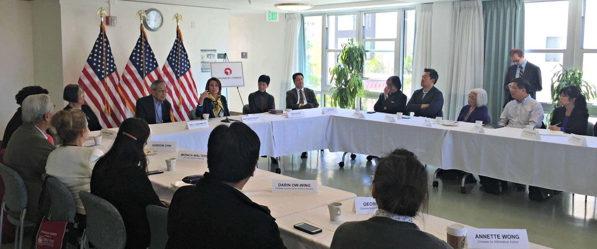 Congresswoman Pelosi participates in a roundtable discussion with local leaders of the Asian-American Pacific Islander Community at Nihonmachi Terrace in Japantown to discuss creating good-paying jobs, affordable housing and comprehensive immigration refo